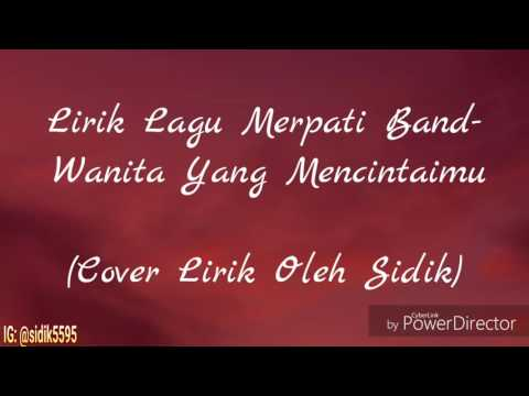 Lirik Lagu Merpati Band - Wanita Yang Mencintaimu (Cover Lirik Oleh Sidik) #29