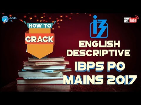 How To Crack Descriptive In IBPS PO MAINS 2017 | English |  Online Coaching for SBI IBPS Bank PO