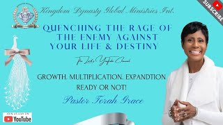 """Pastor Torah Grace - """"QUENCHING THE RAGE OF THE ENEMY AGAINST YOUR LIFE & DESTINY"""""""