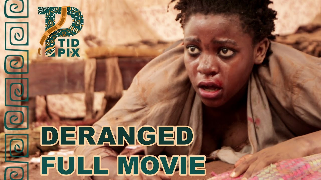 Download DERANGED | Full African Action Movie in English | TidPix