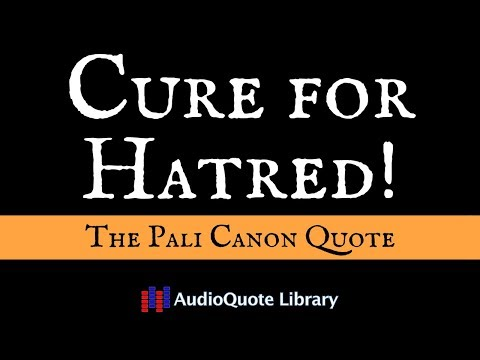 The Pali Canon Quote - Cure for Hatred!