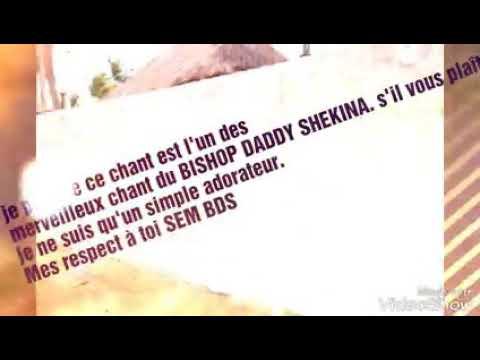 Yawé de papa BISHOP daddy shekina