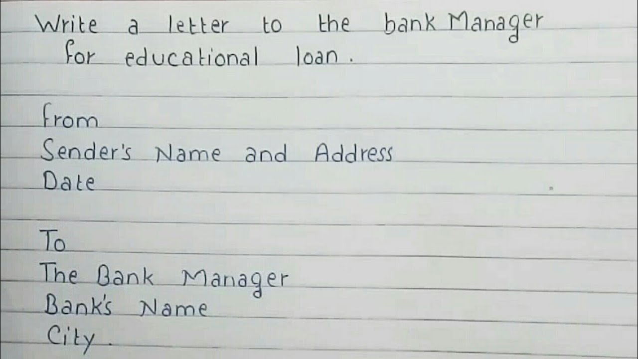 Write a Letter to Bank for Educational Loan  Letter Writing