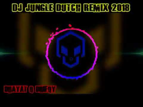 DJ MIXTAPE JUNGLE DUTCH 2018