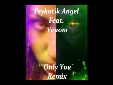 Psykotik Angel Feat. Venom - Only U (Cover/Remix)