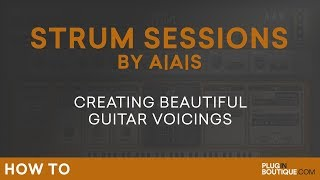 A|A|S Strum Sessions | Beautiful Guitar Voicing Plugin Tutorial