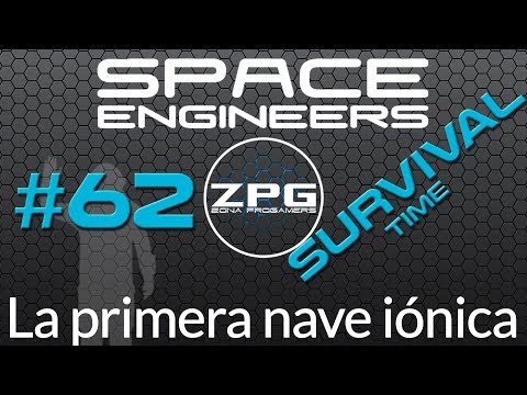 Space Engineers en español # Survival Ep62 - La primera nave iónica