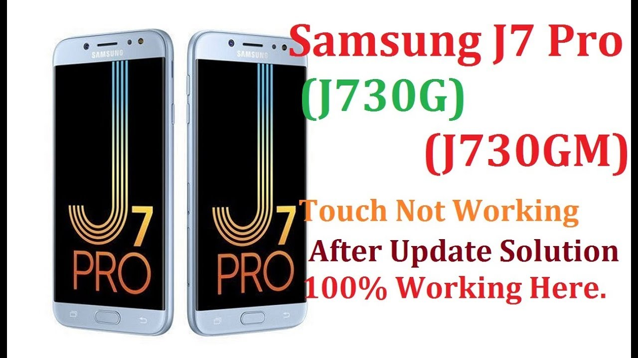Samsung J7Pro (J730GM)(J730G) Touch Not Working After Update Solution Here