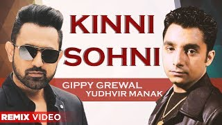 Kinni Sohni (Remix Video) | Gippy Grewal | Yudhvir Manak | Latest Punjabi Songs 2020