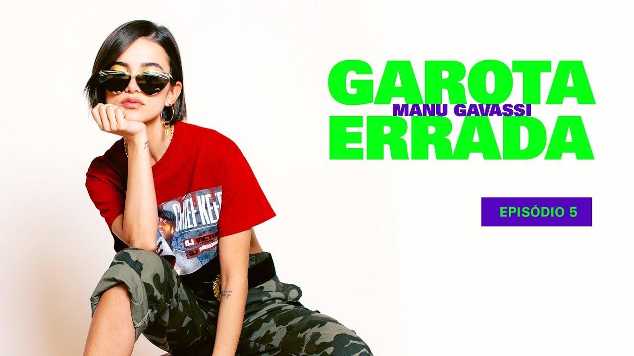 GAROTA ERRADA - Episódio 5 - Mano Gavassi
