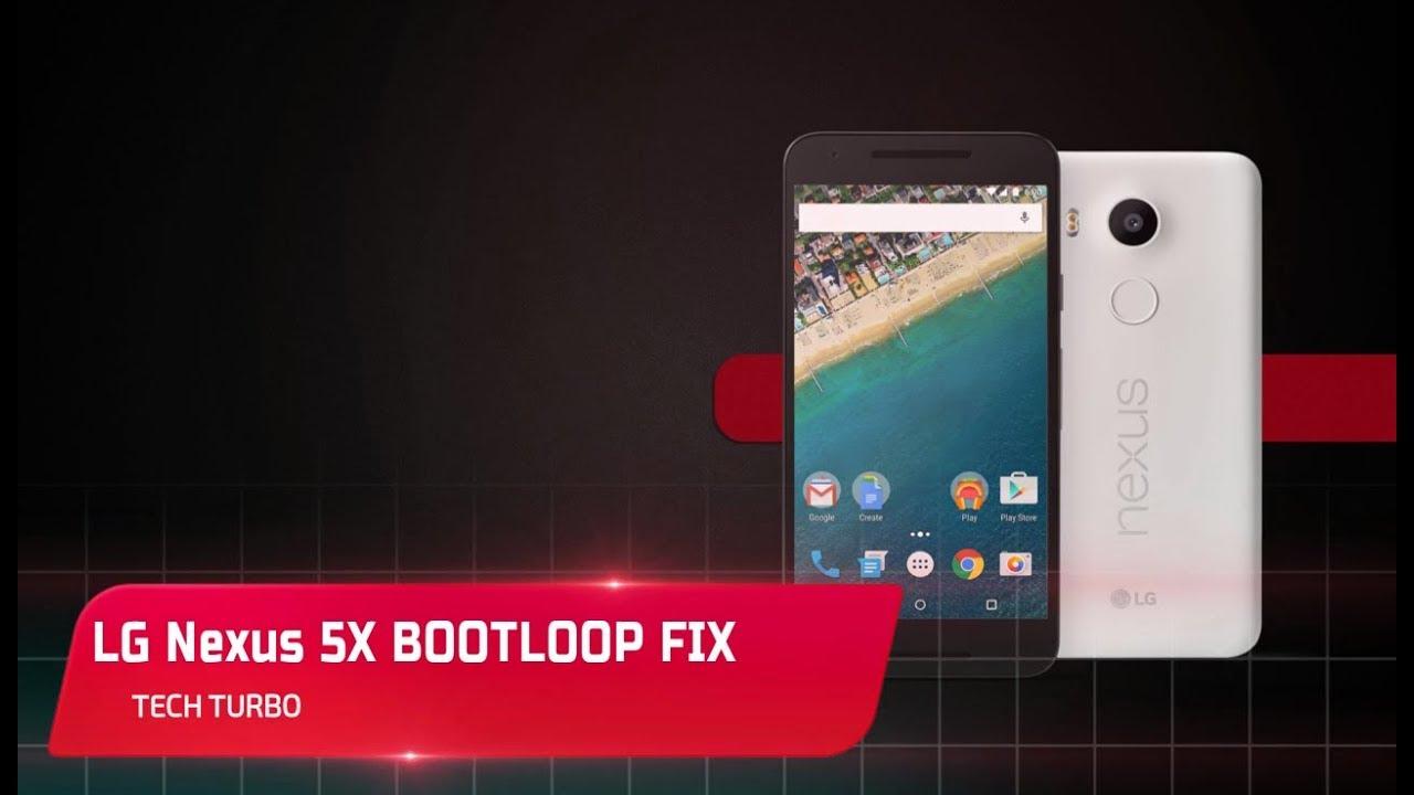 How to Fix LG Nexus 5X Bootloop Problem [NEW] [January 2018]