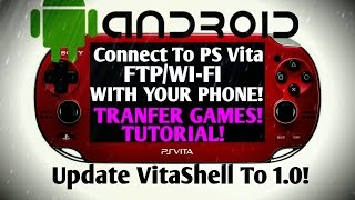 PS Vita Hacks 3.60! Connect Your Phone To The PS Vita with FTP! Transfer VPK with Phone!!!