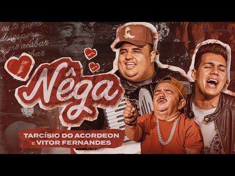 Tarcísio do Acordeon e Vitor Fernandes – NÊGA