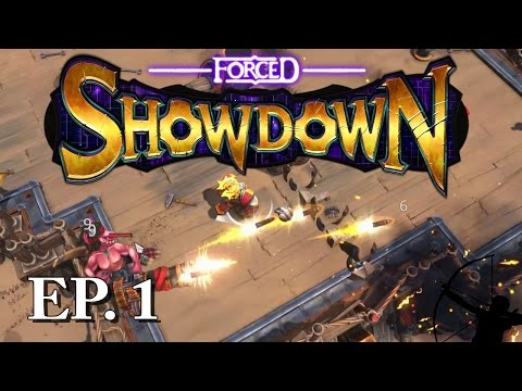 FORCED SHOWDOWN | Ep 1 | Let's Play!