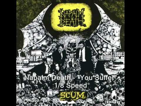 Napalm Death  You Suffer 800% Slower