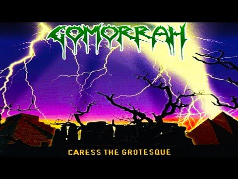 Gomorrah - Caress The Grotesque [Full-length Album] 1996