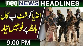 Pakistan Army Cheif Call Army To Borders | Neo News Headlines | 9:00 PM | 20 February 2019
