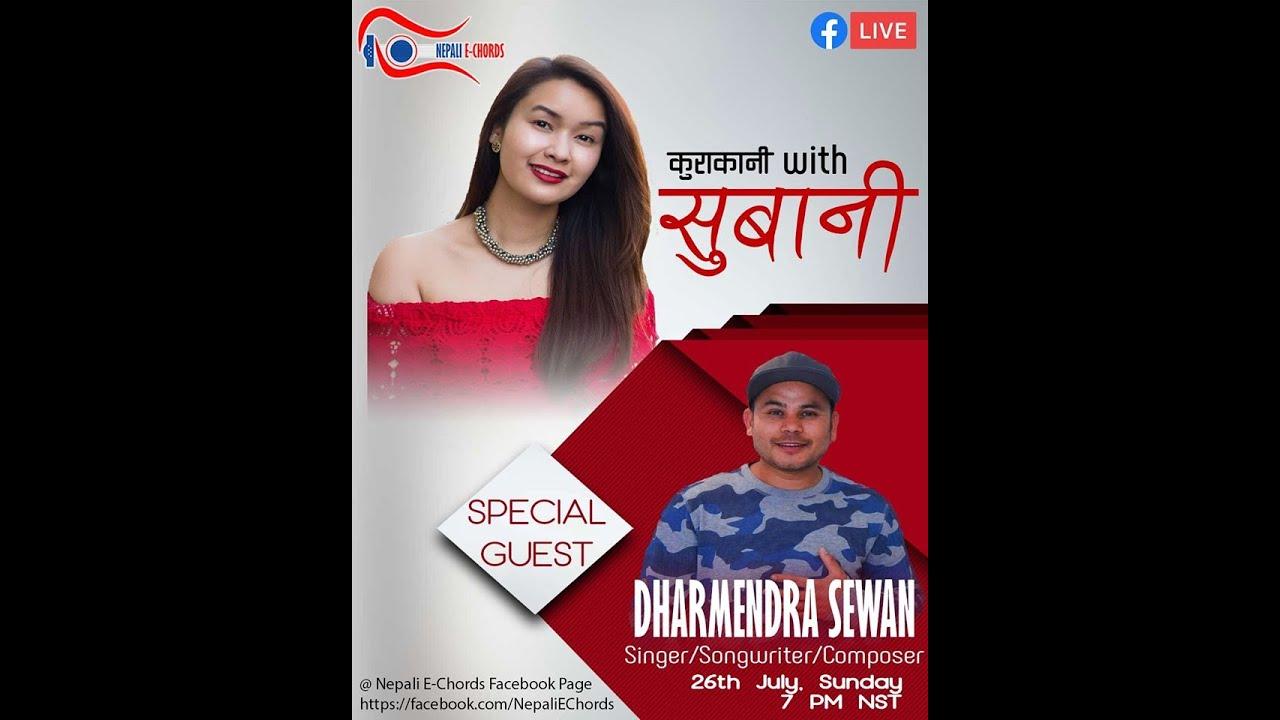 "| Dharmendra Sewan || ""KuraKani with Subani Moktan""|| Episode -2 ||"
