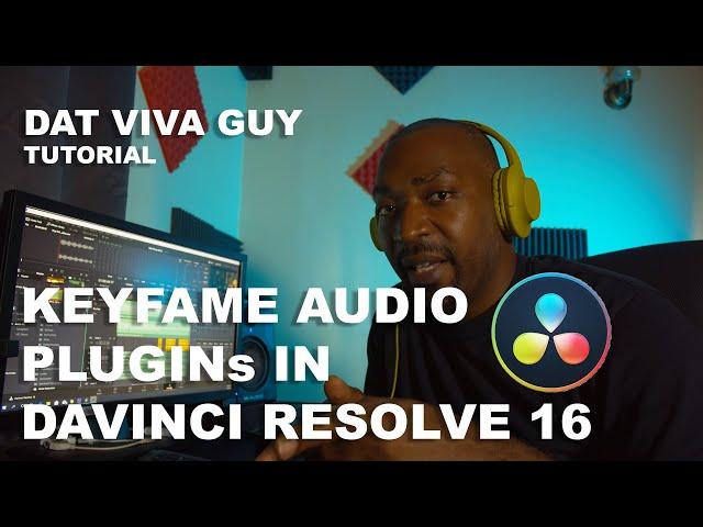 Dat Viva Guy EP1 Audio Plugin Keyframe tutorial Davinci Resolve 16 Fairlight