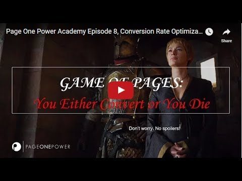 Page One Power Academy Episode 8, Conversion Rate Optimization