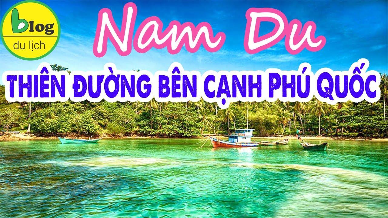 HƯỚNG DẪN du lịch đảo Nam Du chi tiết | ĂN GÌ – Ở ĐÂU – CHƠI GÌ