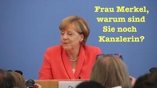 Frau Merkel, warum sind Sie noch Kanzlerin?