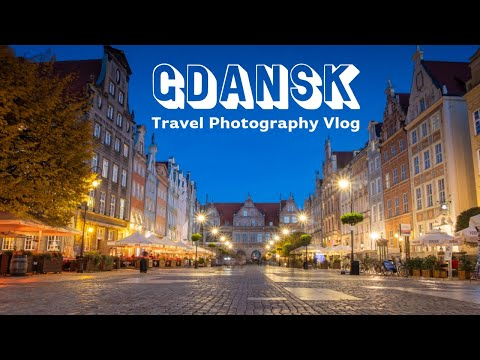 Gdansk Travel Photography Vlog