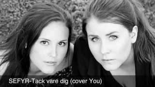 SEFYR-Tack Vare Dig (Cover You)