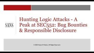 Hunting Logic Attacks - A Peak At SEC552: Bug Bounties & Responsible Disclosure