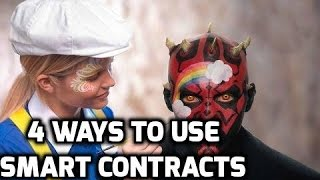 4 Ways to Use Smart Contracts