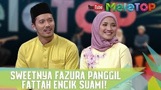 Video Sweetnya Fazura panggil Fattah Encik Suami! - MeleTOP Episod 242[20.6.2017] download MP3, 3GP, MP4, WEBM, AVI, FLV Maret 2018