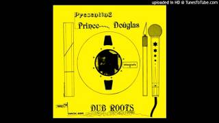 Prince Douglas - North Of The Border Dub