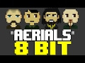 Aerials [8 Bit Cover Tribute to System of a Down] - 8 Bit Universe