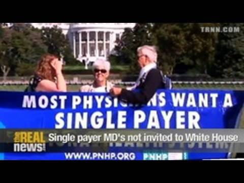 Single payer MD's not invited to White House