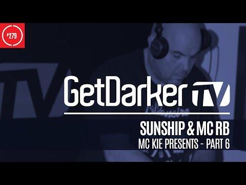 Sunship & MC RB - GetDarkerTV 279 [MC Kie Presents - Part 6]