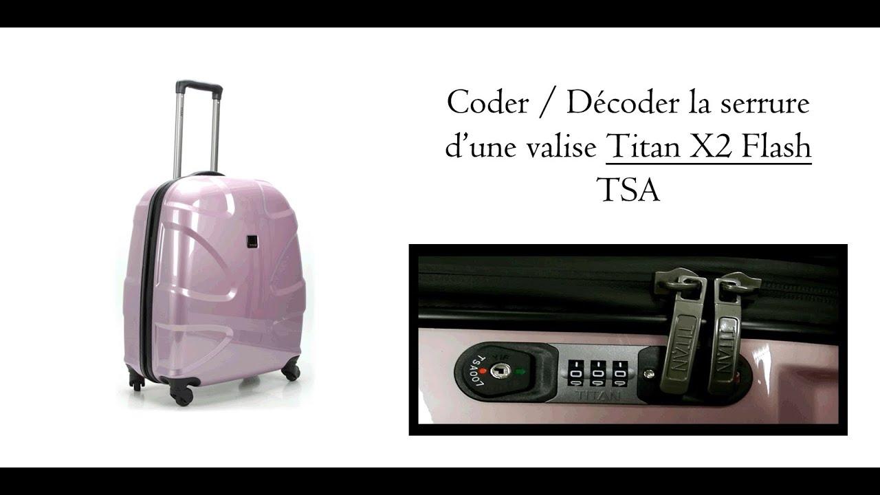 Coder la serrure d 39 une valise titan x2 flash youtube - Comment ranger une valise ...