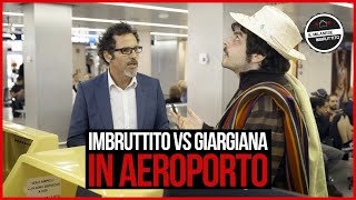 Imbruttito vs Giargiana - In aeroporto