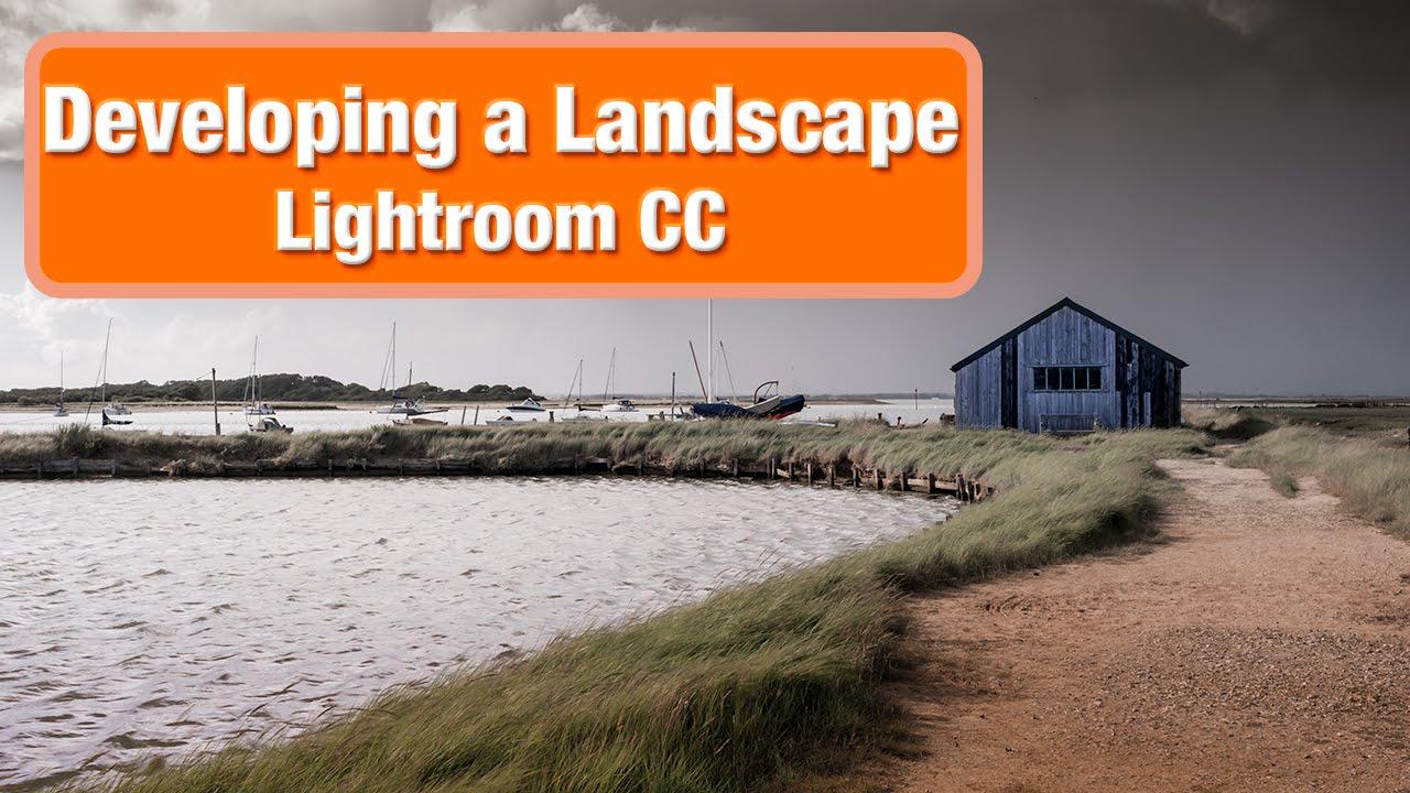 Developing a Landscape in Lightroom CC 2015 (27 mins)