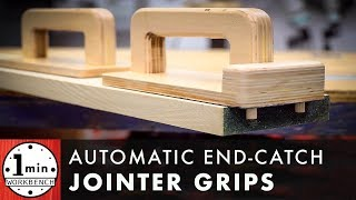 Jointer Push Grips with an Automatic End Catch!