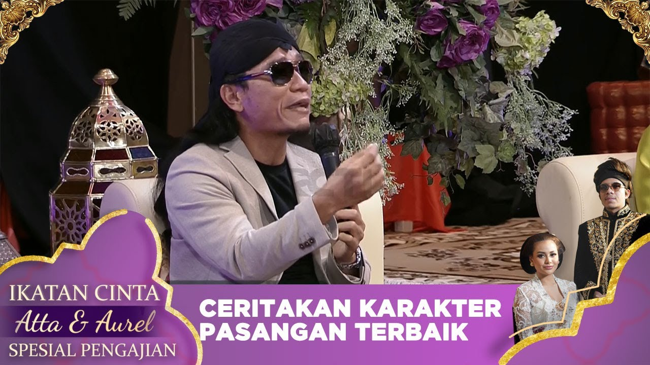 Tausiyah Gus Miftah ceritakan Karakter Pasangan Terbaik kepada Aurel   IKATAN CINTA ATTA & AUREL