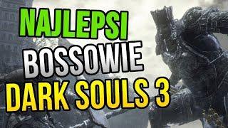 NAJLEPSI bossowie Dark Souls 3 - TOP 10