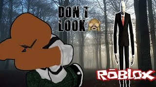 DO NOT LOOK | STOP IT SLENDER | ROBLOX