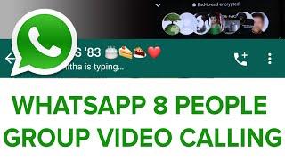 WHATSPP 8 MEMBER GROUP VIDEO CALLING   WHATSAPP LATEST VIDEO CALLING UPDATE