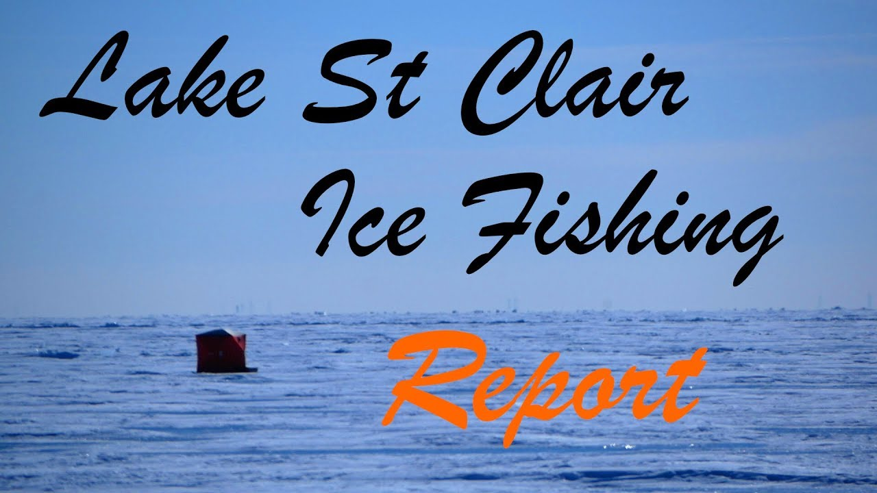 Lake St  Clair Ice Fishing Report 1/31/19