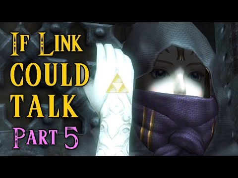 If Link Could Talk in Twilight Princess - Part 5
