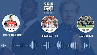 Brady's offseason, Baker Mayfield, Ezekiel Elliott (5.28.20) | UNDISPUTED Audio Podcast