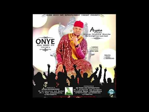 Ayaka Ozubulu - Onye Agu Amaro Oyii Vol 6 [Onwa Special] Egwu Ekpili Igbo