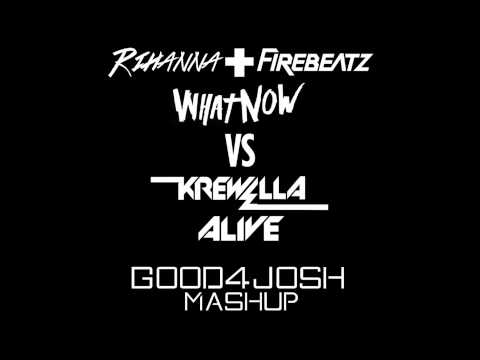 What Now (Firebeatz Remix) VS Alive [Good4Josh Mashup] - Rihanna VS Krewella