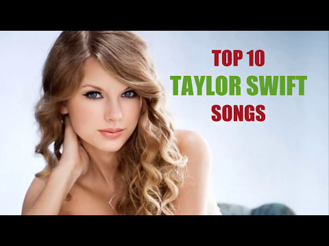 TAYLOR SWIFT | TOP 10 SONGS 2017