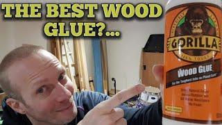 Gorilla Wood Glue is put to the test